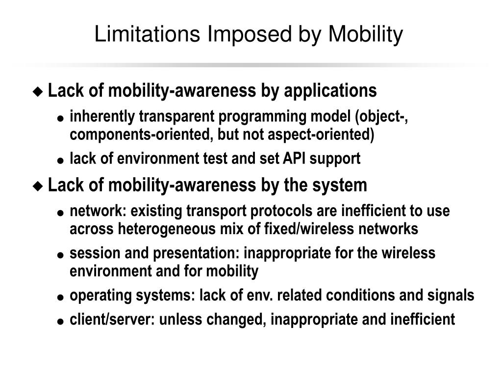 Limitations Imposed by Mobility