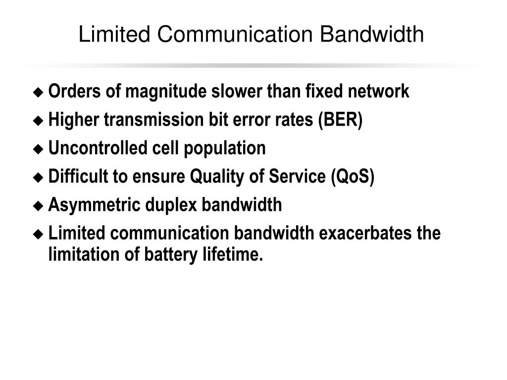 Limited Communication Bandwidth
