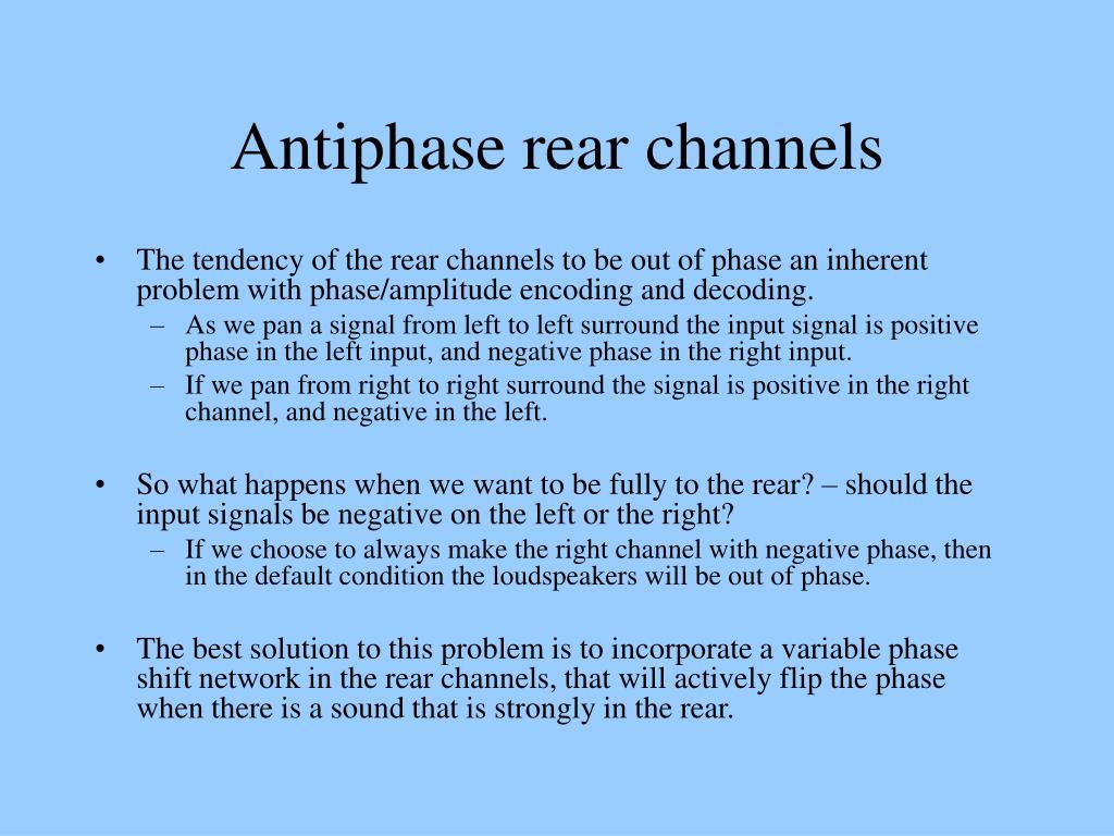 Antiphase rear channels