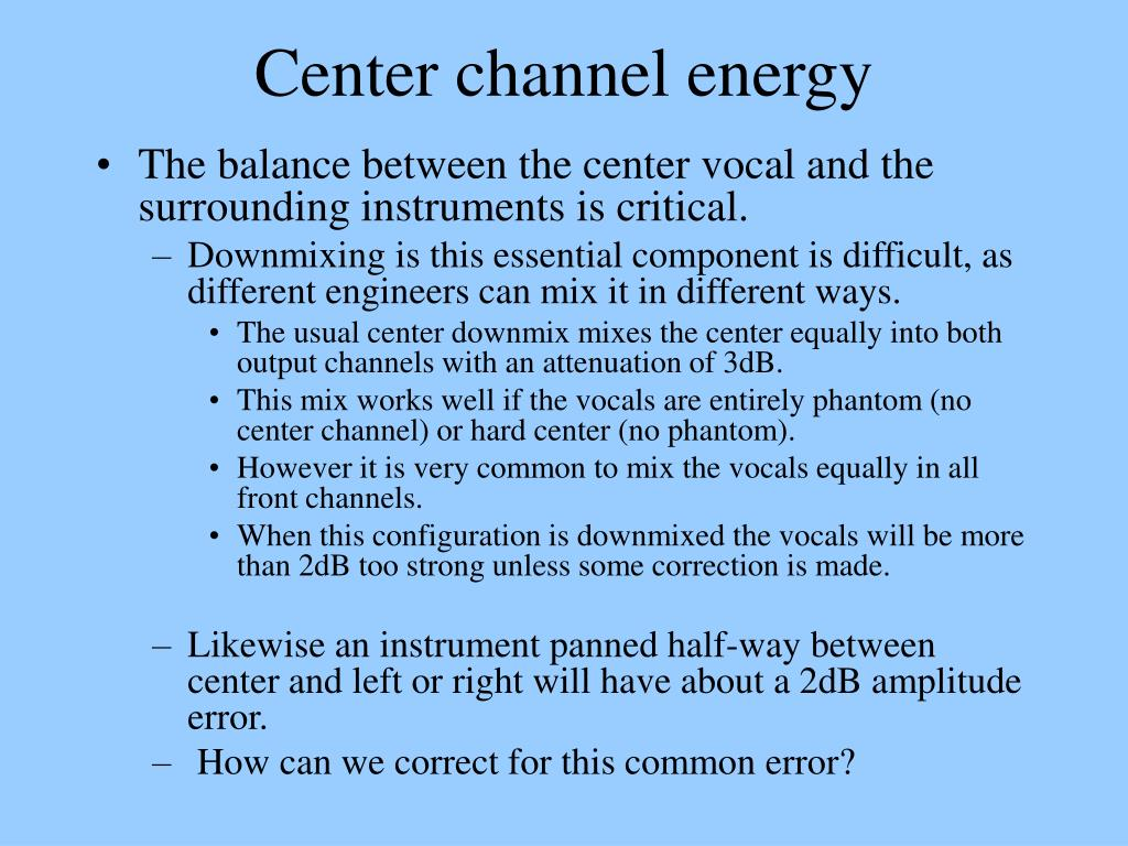 Center channel energy