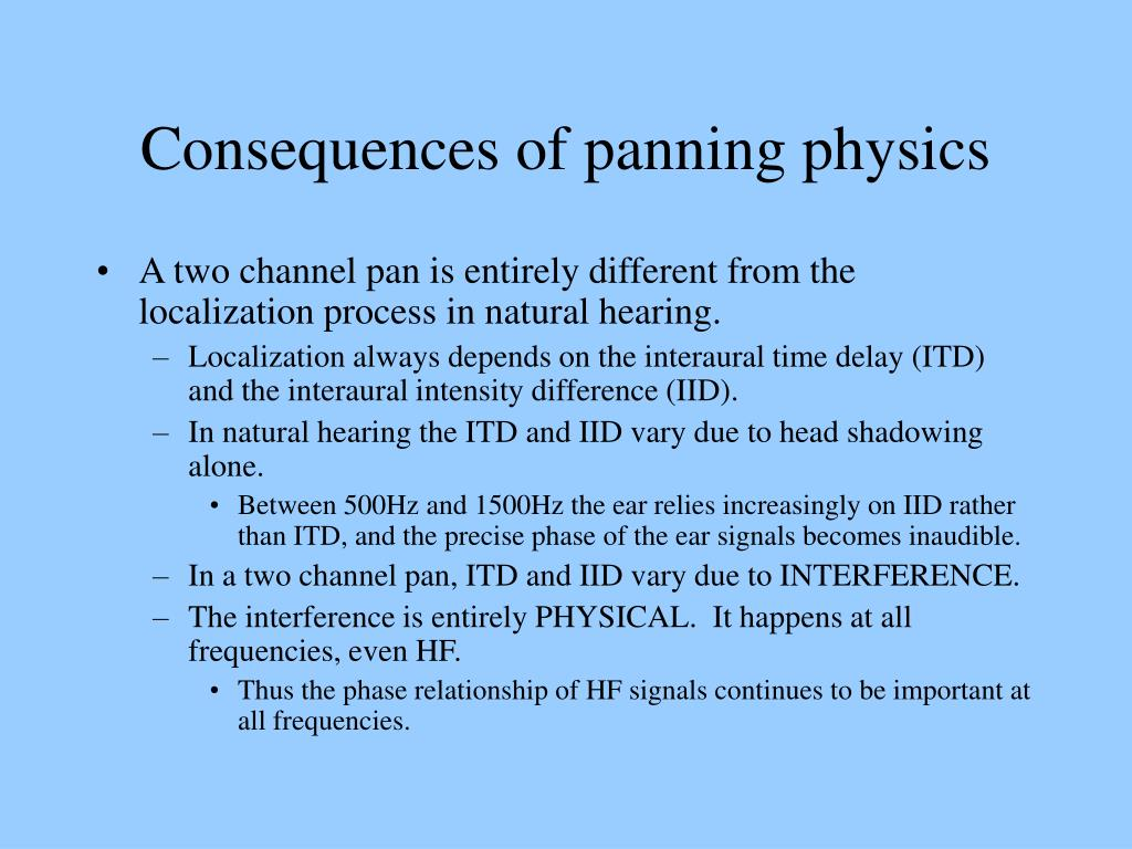 Consequences of panning physics