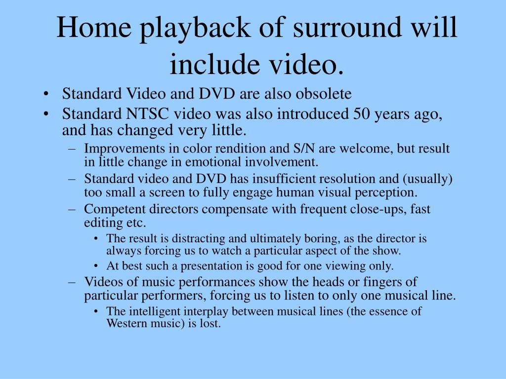 Home playback of surround will include video.