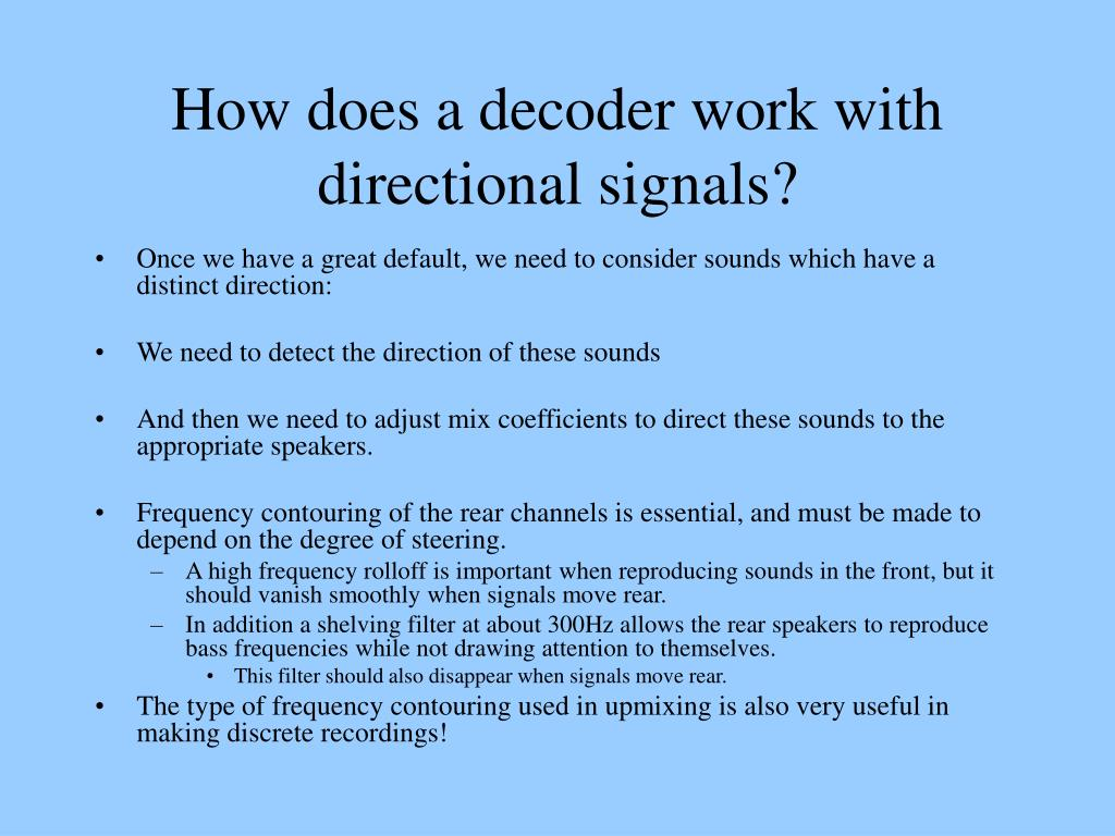 How does a decoder work with directional signals?