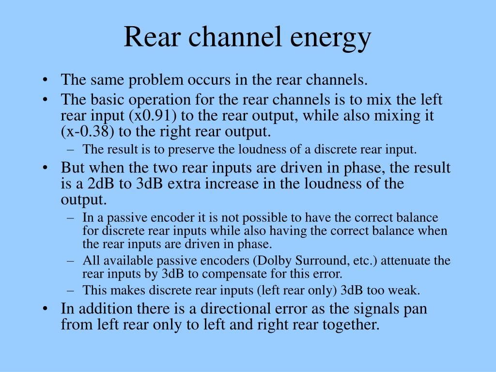 Rear channel energy