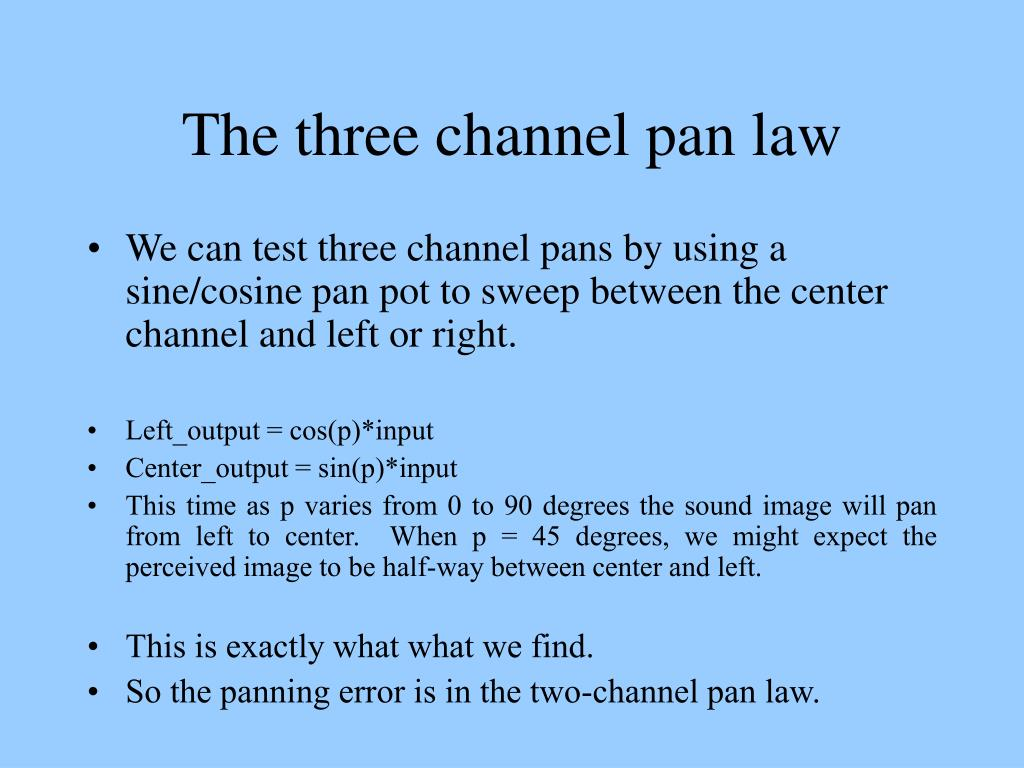 The three channel pan law