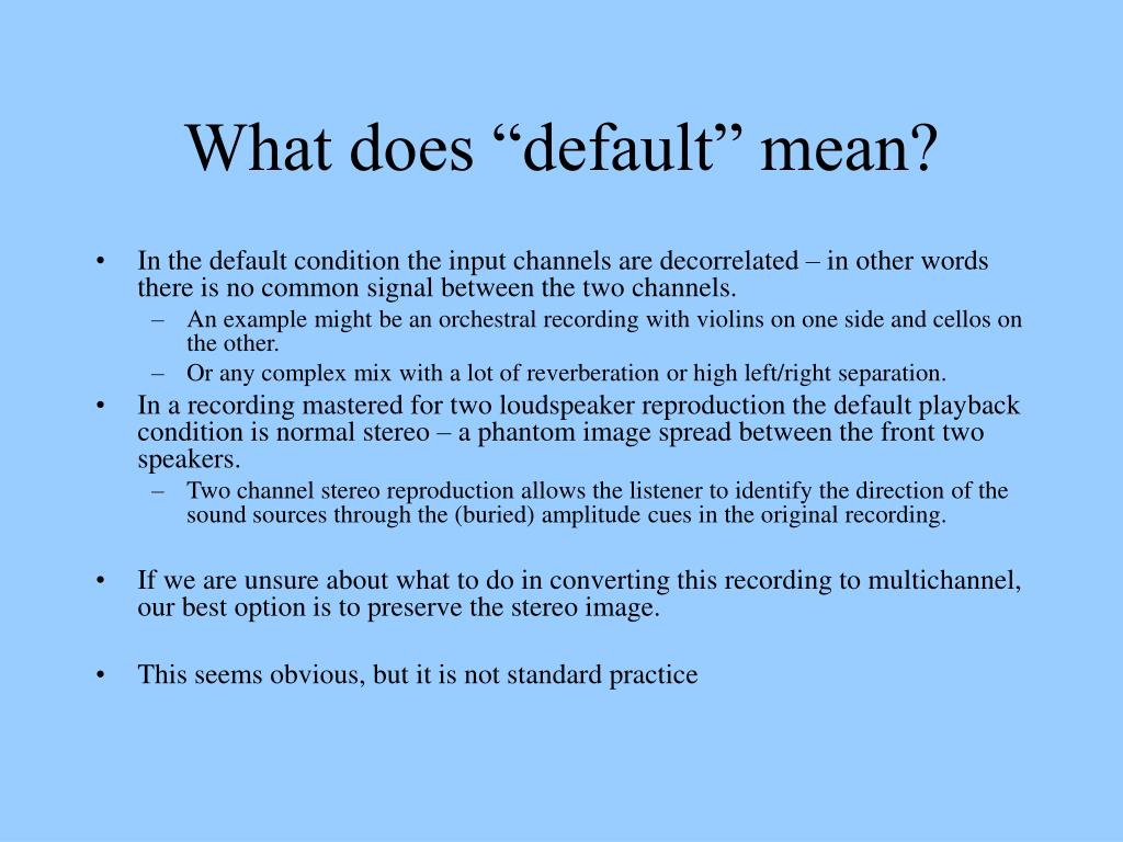 "What does ""default"" mean?"