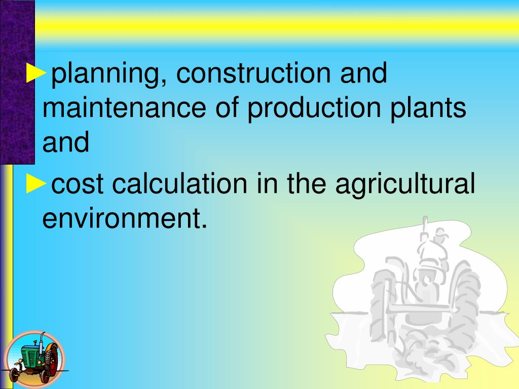 planning, construction and maintenance of production plants and