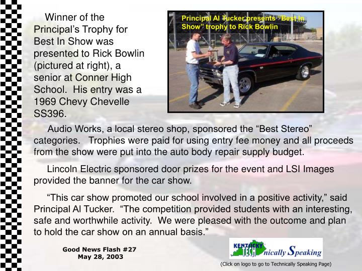 Winner of the Principal's Trophy for Best In Show was presented to Rick Bowlin (pictured at ri...