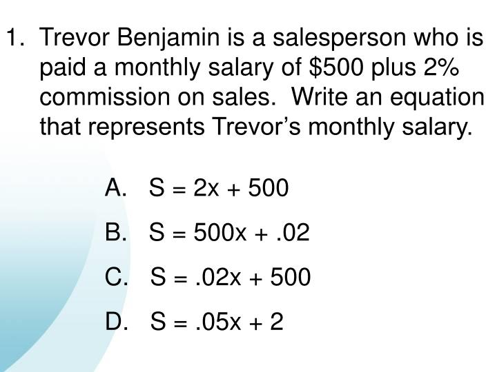 1.  Trevor Benjamin is a salesperson who is