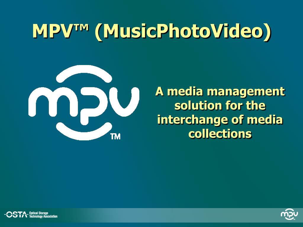 MPV™ (MusicPhotoVideo)