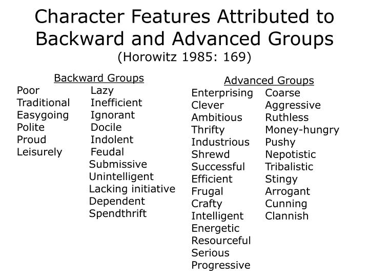 Character features attributed to backward and advanced groups horowitz 1985 169 l.jpg