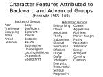 character features attributed to backward and advanced groups horowitz 1985 169