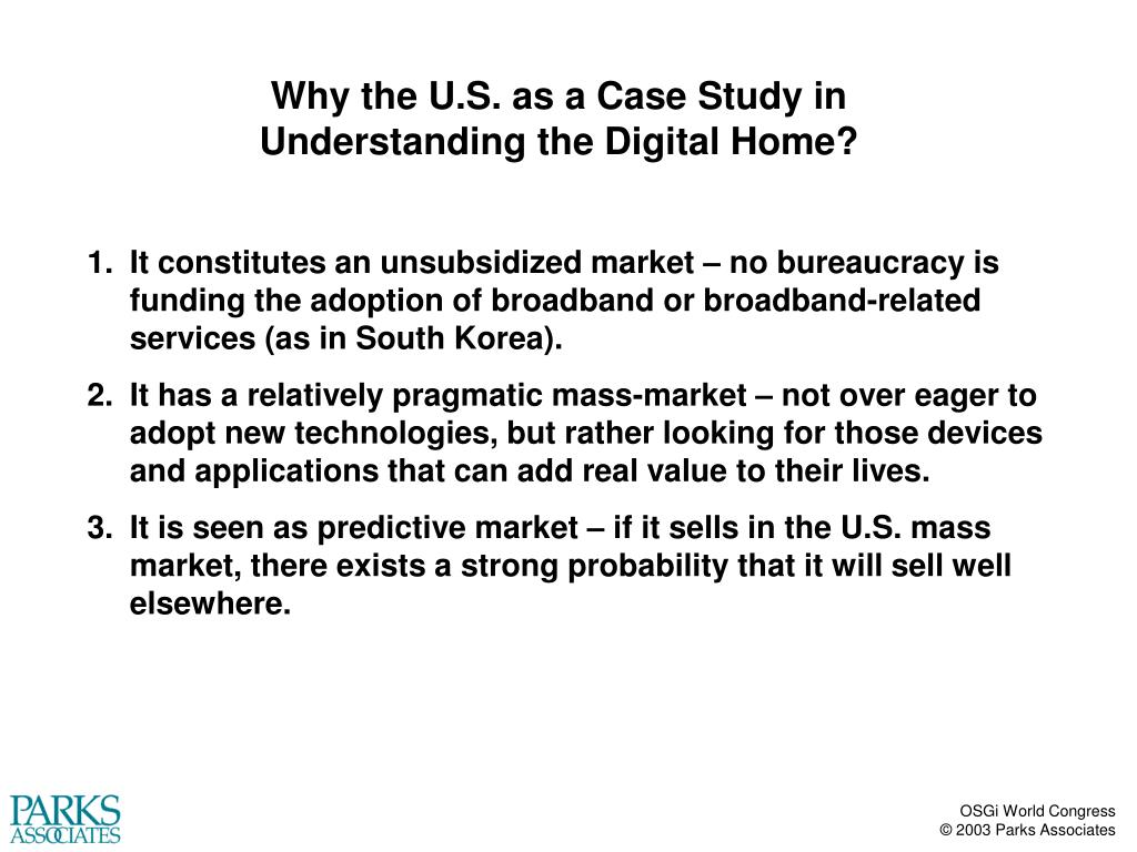 Why the U.S. as a Case Study in Understanding the Digital Home?