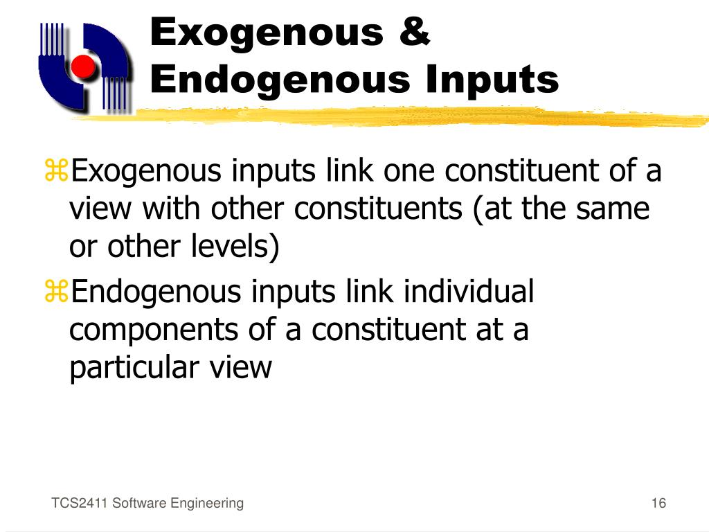 Exogenous & Endogenous Inputs