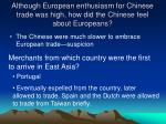 although european enthusiasm for chinese trade was high how did the chinese feel about europeans