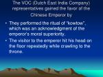 the voc dutch east india company representatives gained the favor of the chinese emperor by