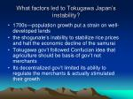 what factors led to tokugawa japan s instability