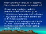 what were britain s motives for becoming china s biggest european trading partner