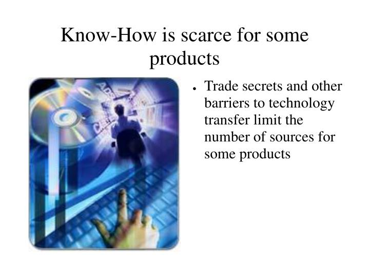Know how is scarce for some products