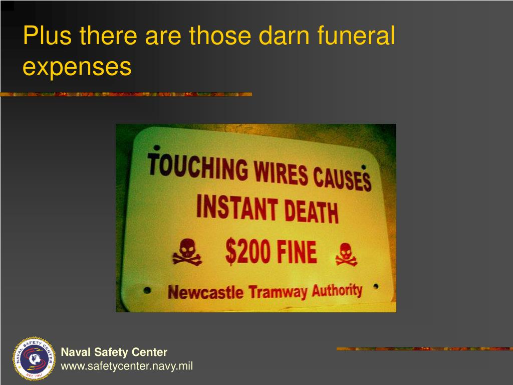 Plus there are those darn funeral expenses