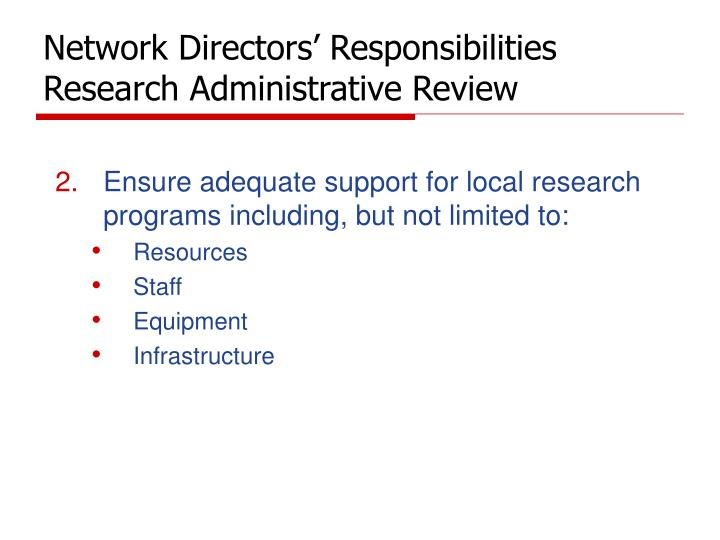 Network directors responsibilities research administrative review3 l.jpg