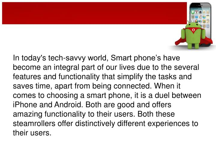 In today's tech-savvy world, Smart phone's have become an integral part of our lives due to the se...