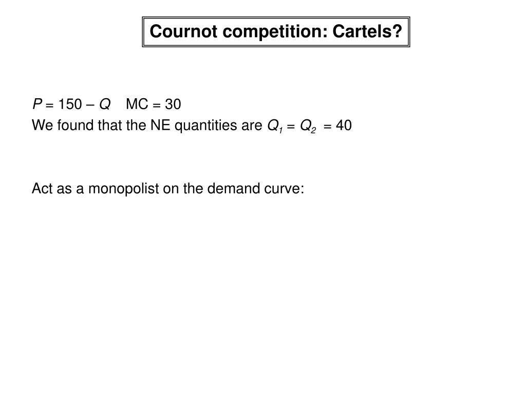 Cournot competition: Cartels?