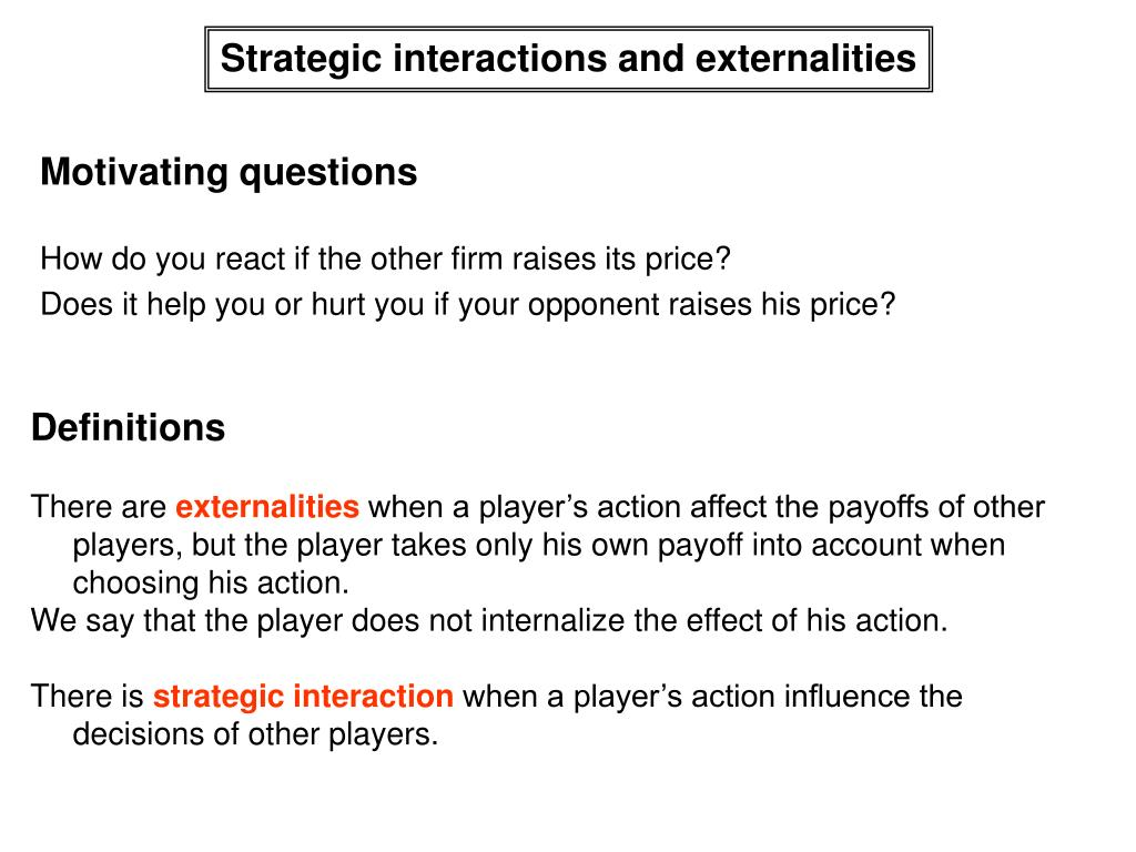 Strategic interactions and externalities