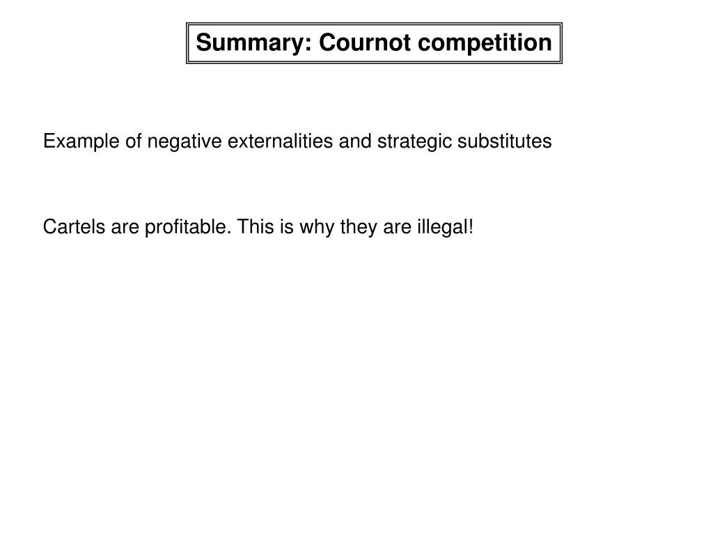 Summary: Cournot competition