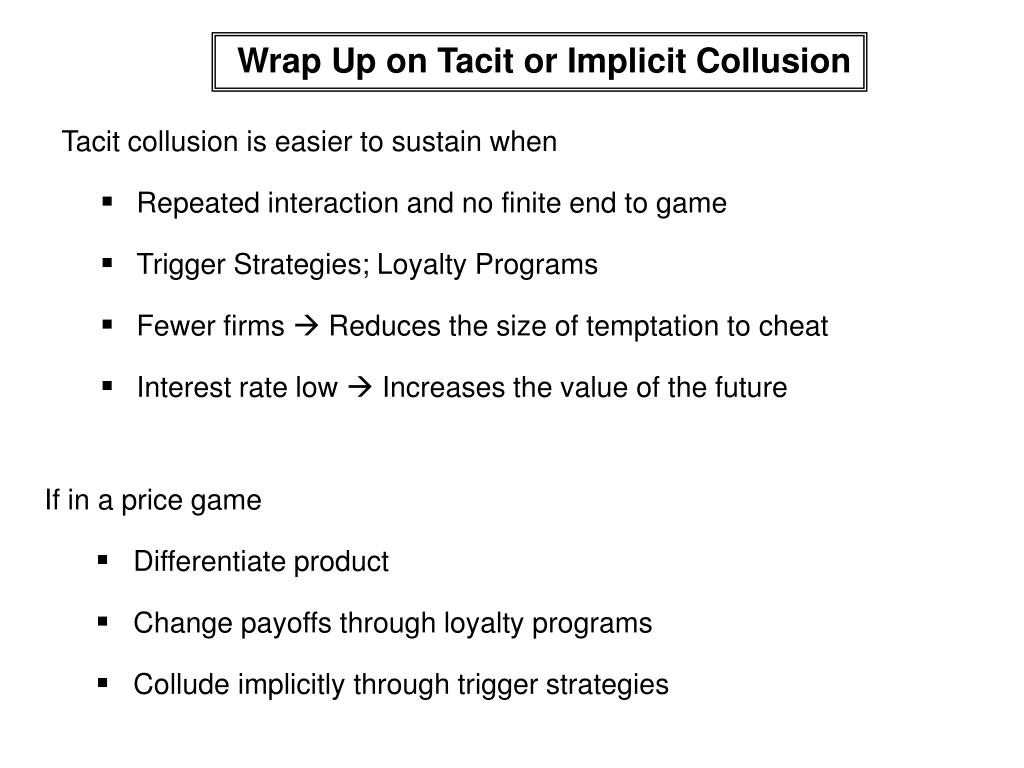Wrap Up on Tacit or Implicit Collusion