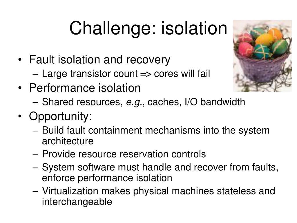 Challenge: isolation