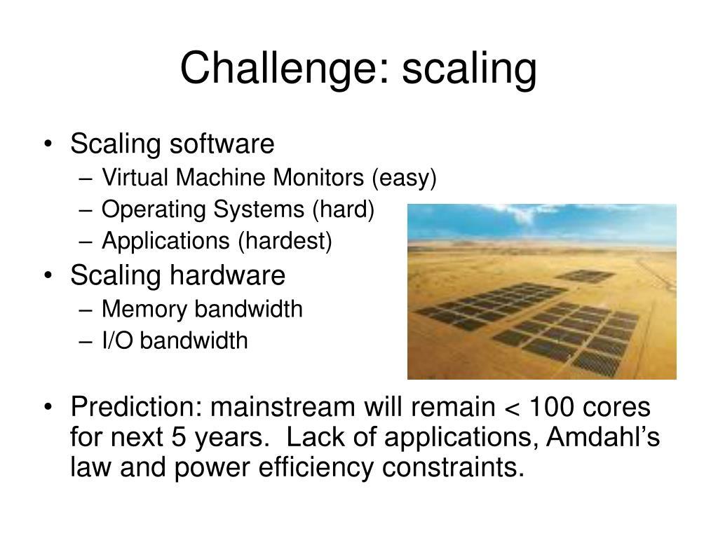 Challenge: scaling