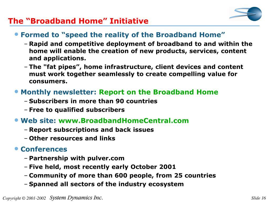 "The ""Broadband Home"" Initiative"
