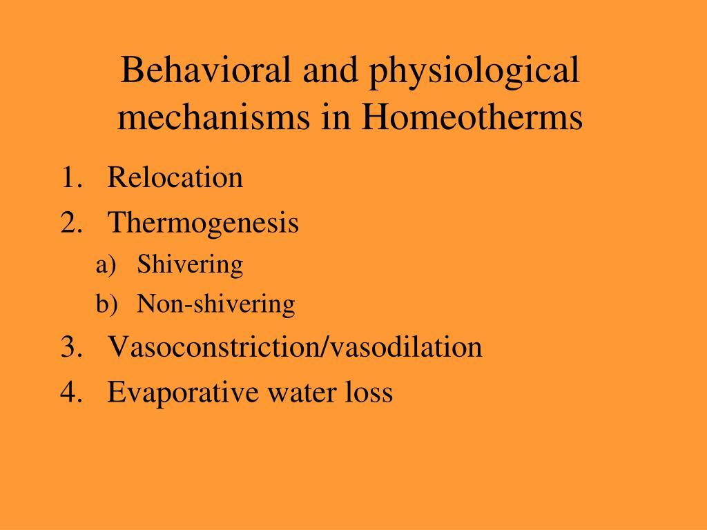 Behavioral and physiological mechanisms in Homeotherms