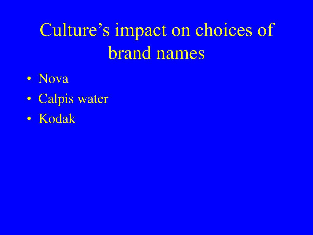 Culture's impact on choices of brand names