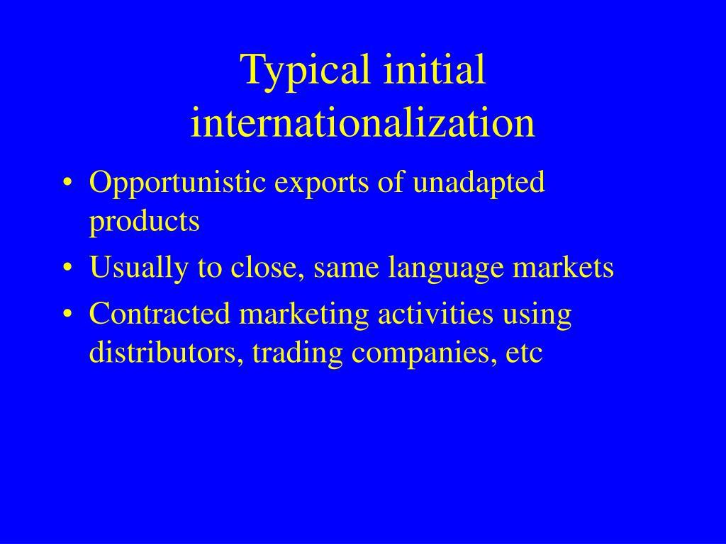 Typical initial internationalization