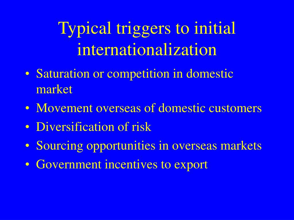 Typical triggers to initial internationalization