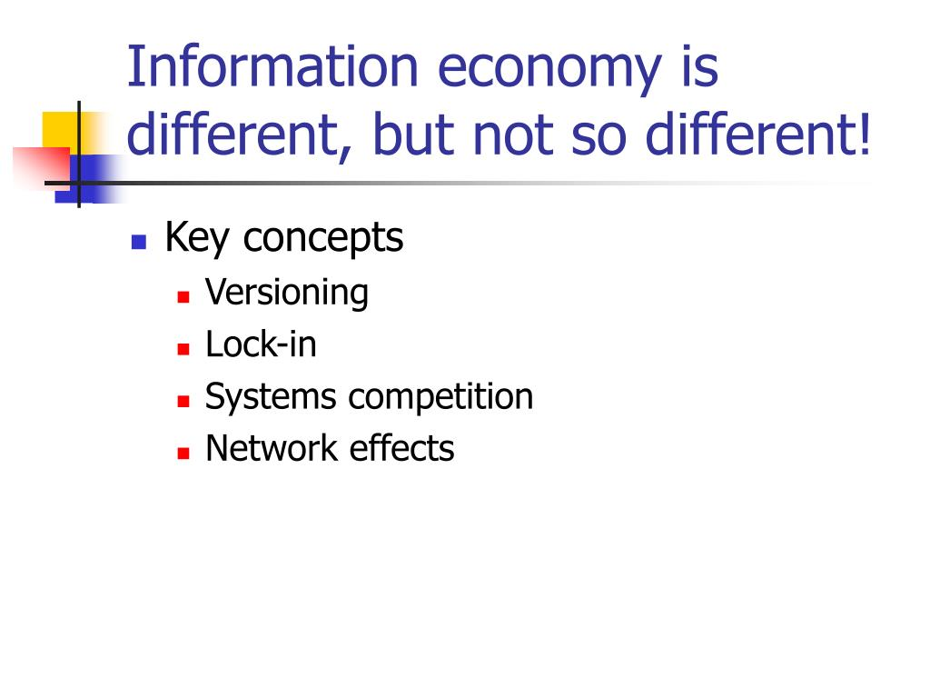 Information economy is different, but not so different!
