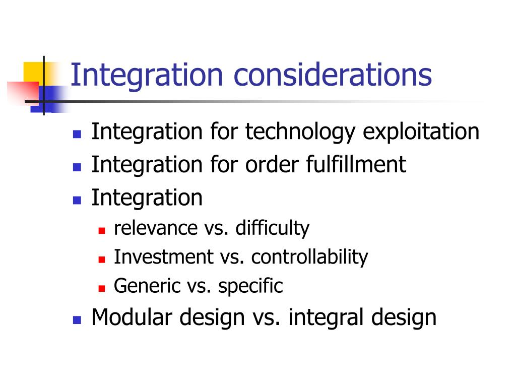 Integration considerations