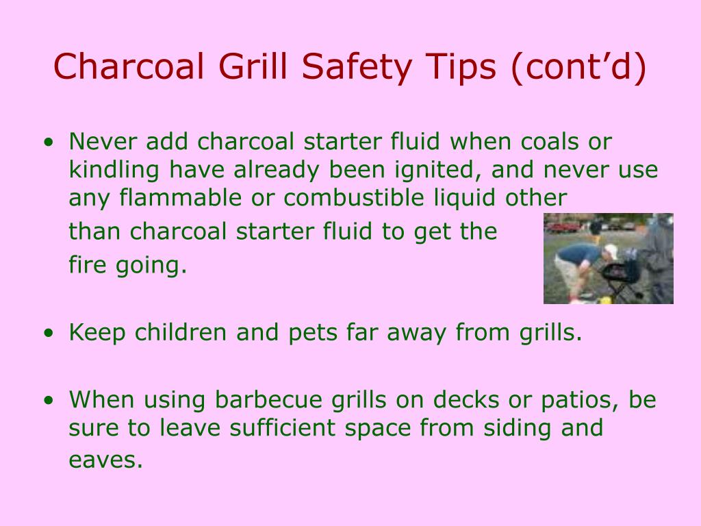 Charcoal Grill Safety Tips (cont'd)