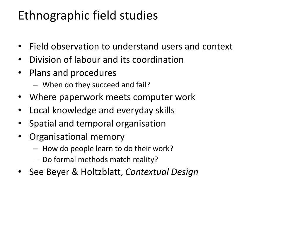 Ethnographic field studies