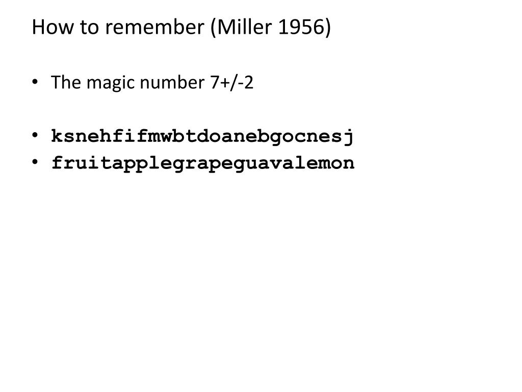 How to remember (Miller 1956)