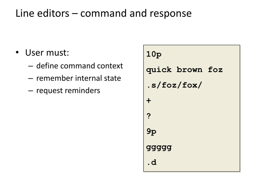 Line editors – command and response