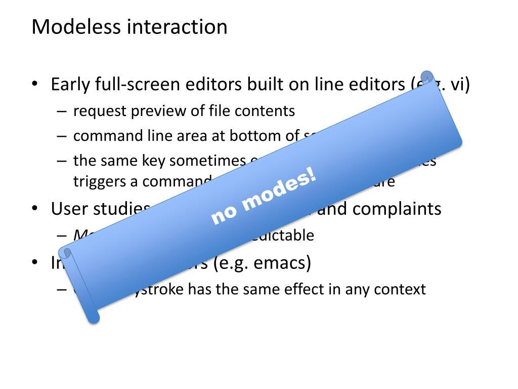 Modeless interaction