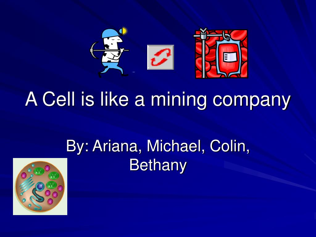 a cell is like a mining company