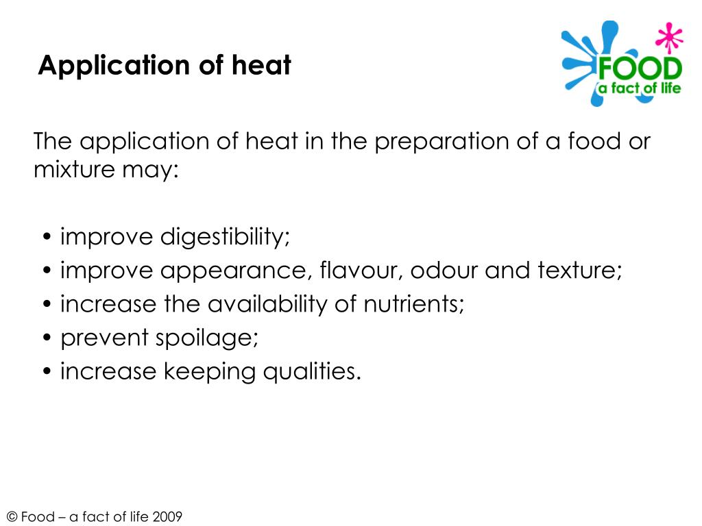 Application of heat