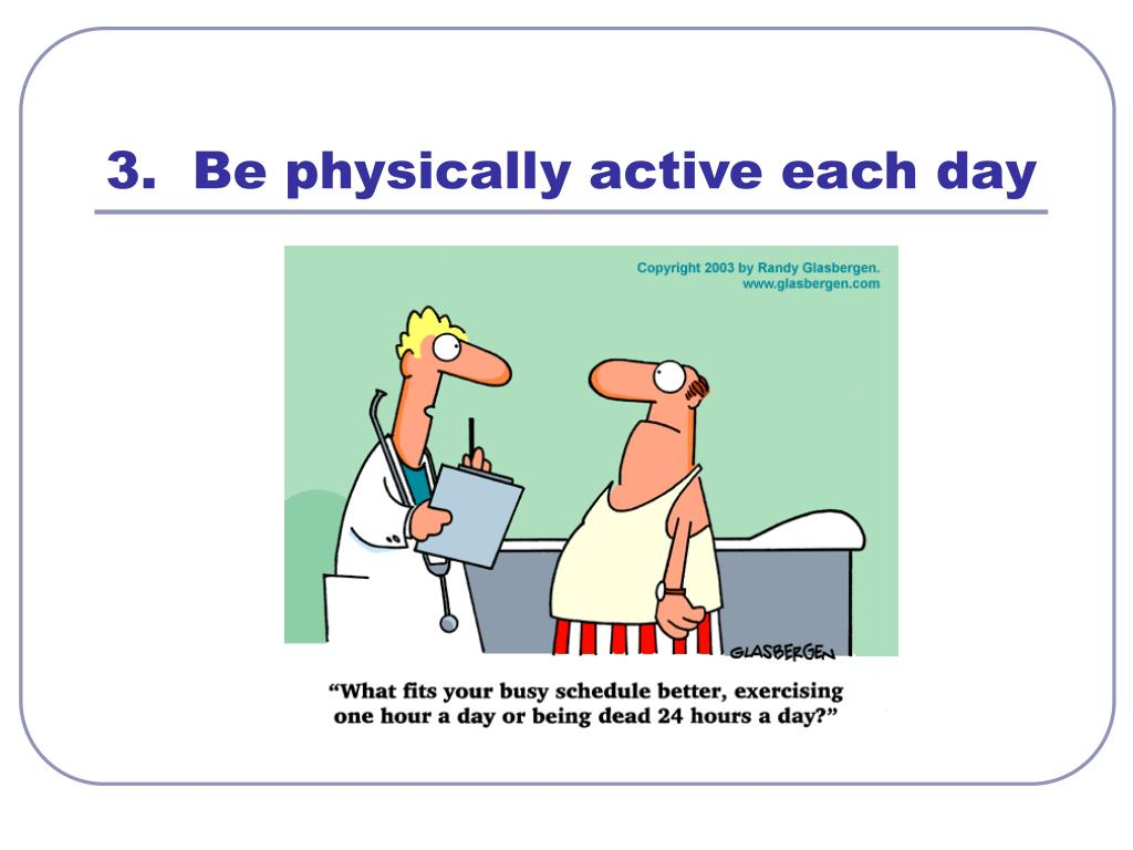 3.  Be physically active each day