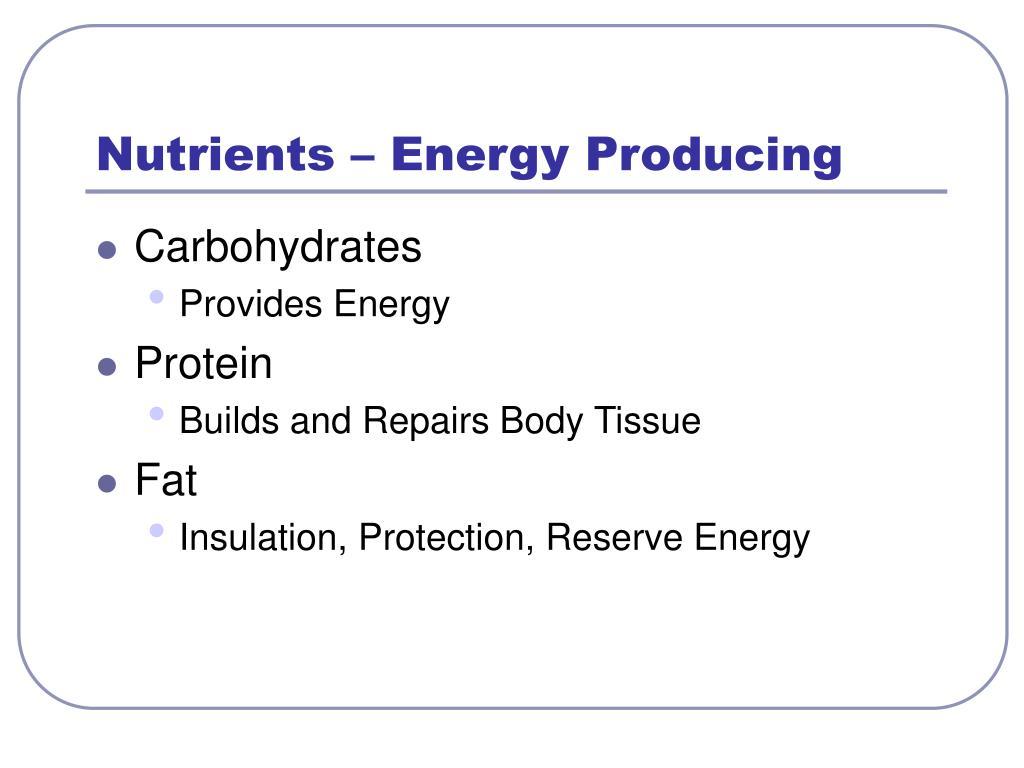 Nutrients – Energy Producing