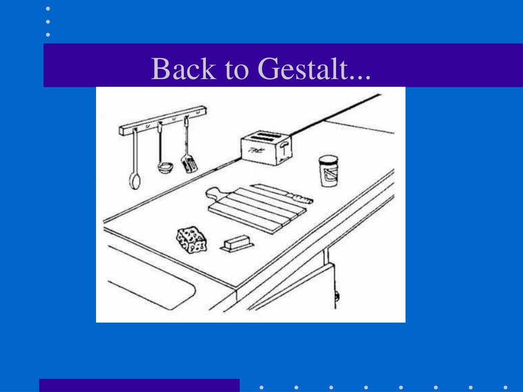 Back to Gestalt...