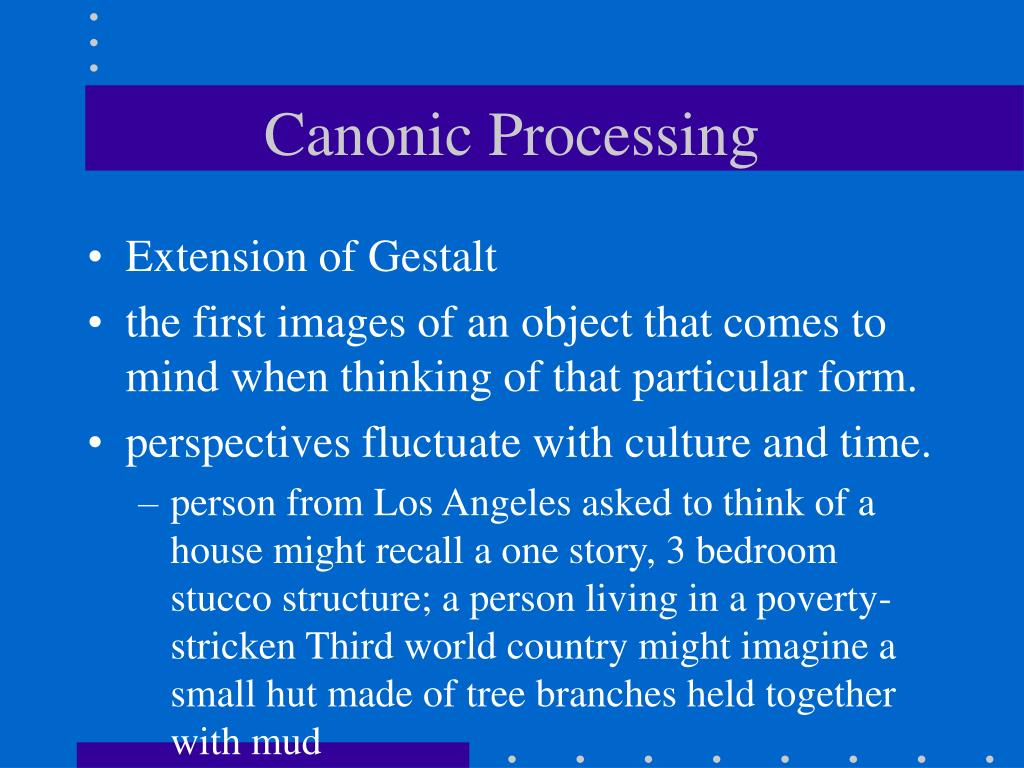 Canonic Processing